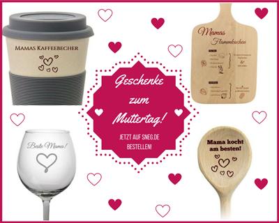 Geschenke zum Muttertag auf SNEG.de bestellen!